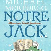 Notre Jack. Michael MORPURGO et David Gentleman - 2018 (Dès 9 ans) - VIVRELIVRE