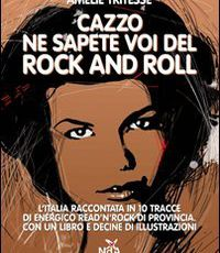 Cazzo ne sapete voi del rock and roll. ( Con CD Audio)