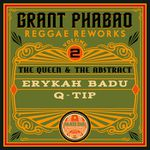 Grant Phabao - Reggae Reworks Vol.2- The Queen & The Abstract (2014) [Reggae , Hip Hop]