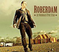 Roberdam : Je voudrais être star... De la musique et un film!
