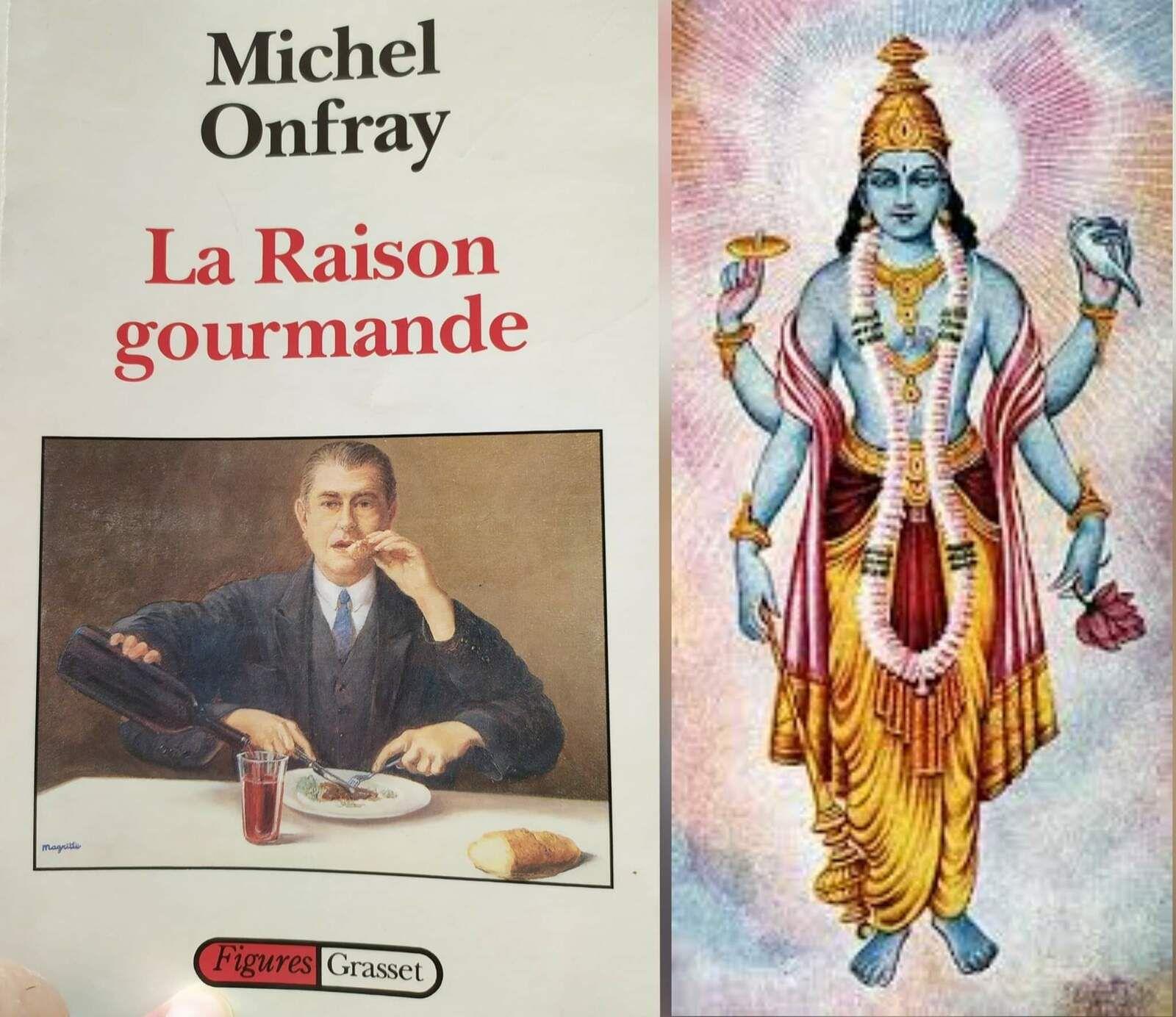 Livre. Michel Onfray, La raison gourmande. Vishnou à quatre bras.