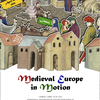 """colloque : """"Medieval Europe in Motion"""""""