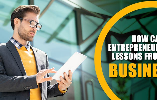 How can Entrepreneurs Learn Lessons from their Business?