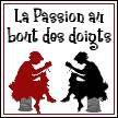 La passion au bout des doigts, le blog !