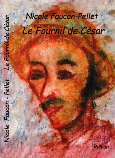 «Le fournil de César» de Nicole Faucon-Pellet