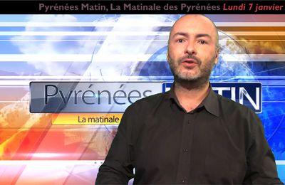 Pyrénées Matin L'info du 7 janvier 2019 | HPyTv La Télé des Pyrénées