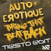 Autoerotique – Bring That Beat Back (Tiësto Edit)