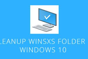 Nettoyer le dossier WinSXS de Windows 10