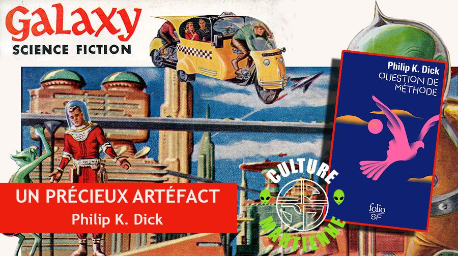 👽📚 PHILIP K. DICK - UN PRÉCIEUX ARTÉFACT (PRECIOUS ARTIFACT, 1963)
