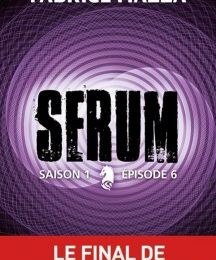 Serum Saison 1 Episode 6 de Loevenbruck et Mazza