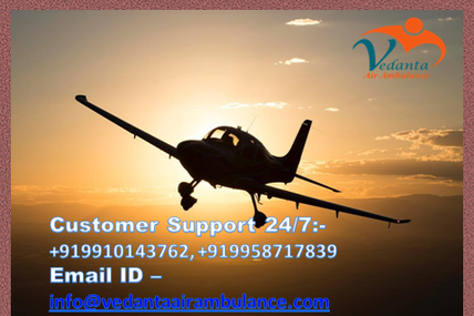 24 hours a day availability facility by Vedanta Air Ambulance in Bangalore at a competitive rate
