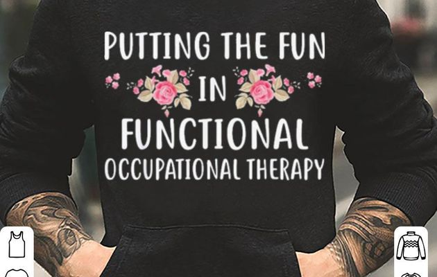 Putting the fun in functional occupational therapy shirt
