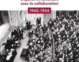 Voter Pétain ? - Députés et sénateurs sous la Collaboration (1940-1944)