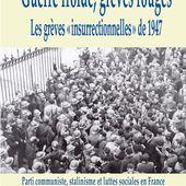 Les grèves de 1947 effacées de la mémoire: un livre pour se rappeler et lutter