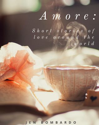 Read Amore: Short Stories of Love Around the World Online eBook or Kindle ePUB