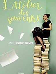 L'atelier des souvenirs d'Anne Ldoux-Thivet