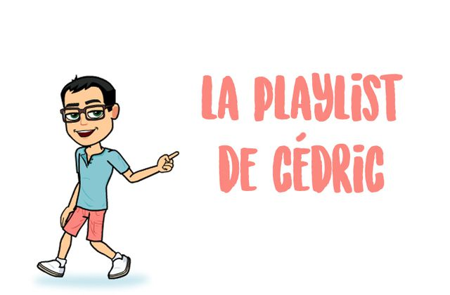 La playlist de Cédric