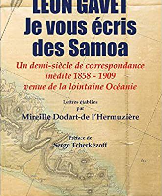 Léon Gavet, Je vous écris des Samoa, de Mireille Dodart-de l'Hermuzière (Compilateur)