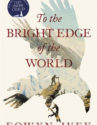 Read Online To the Bright Edge of the World  by Eowyn Ivey