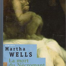 La Mort du Nécromant (Martha Wells)