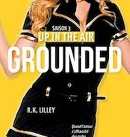 Up in the Air tome 3 : Grounded de R.K. LILLEY
