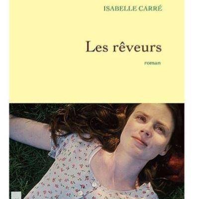 Les rêveurs – Isabelle Carré (grasset)