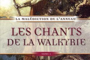 La Malédiction de l'anneau, tome 1 : les chants de la Walkyrie d'Edouard Brasey