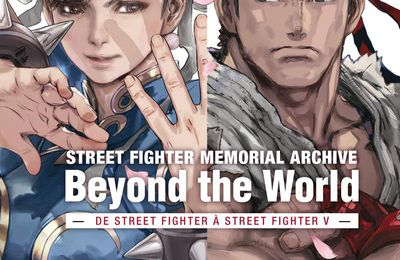 [REVUE LIVRE GAMING] STREET FIGHTER MEMORIAL ARCHIVE BEYOND THE WORLD aux éditions KUROKAWA