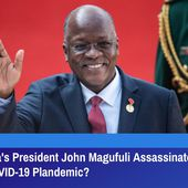 Was Tanzania's President John Magufuli Assassinated For Exposing COVID-19 Plandemic? | GreatGameIndia