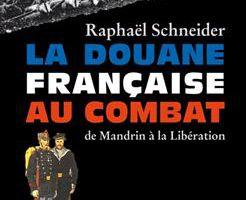 """Un livre : """"Les douaniers au combat"""""""