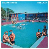 Hideaway de I Heart Sharks sur Apple Music