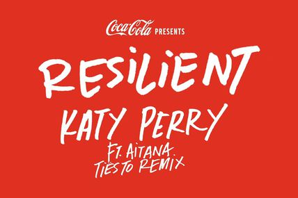 """Coca-Cola has come together with pop icon Katy Perry, for an #OpenToBetter remix of her song """"Resilient"""" featuring Tiësto and Aitanax."""