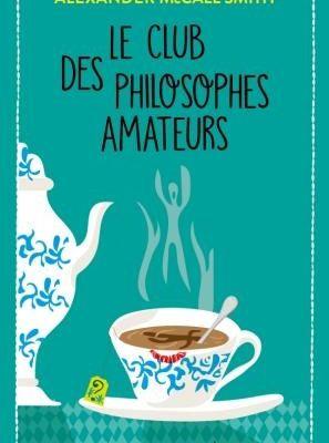 Le Club des philosophes amateurs - Alexander McCall Smith