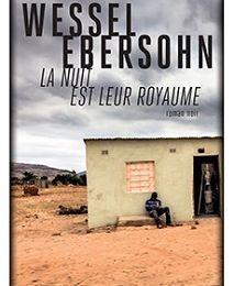 Wessel Ebersohn : La nuit est leur royaume (Éd.Rivages, 2016)