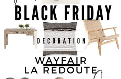 Big Black Friday Selection : WAYFAIR USA 🇺🇸 AND LA REDOUTE FR 🇫🇷