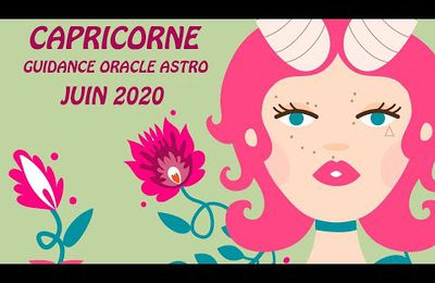 CAPRICORNE JUIN 2020 GUIDANCE ORACLE –ASTRO
