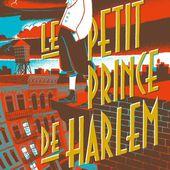Le Petit Prince de Harlem. Mikaël THÉVENOT - 2018 (Dès 12 ans) - VIVRELIVRE