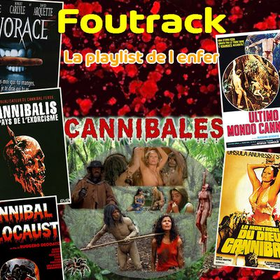 🎙️ [PODCAST] FOUTRACK, LA PLAYLIST DE L'ENFER #11 - CANNIBALES