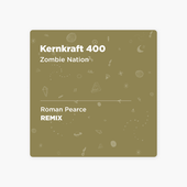 ‎Kernkraft 400 (Roman Pearce Unofficial Remix) - Zombie Nation - Single par Roman Pearce