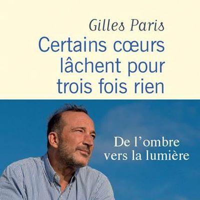 Certains coeurs lâchent pour trois fois rien : Gilles Paris