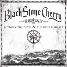 Between The Devil And The Deep Blue Sea - Black Stone Cherry