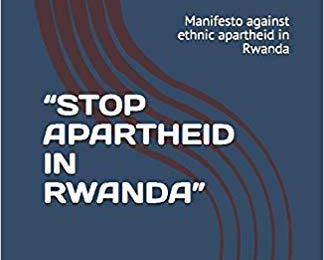 "SUPPORT THE ""STOP APARTHEID IN RWANDA"" CAMPAIGN (Hashtag #StopApartheidInRwanda)"