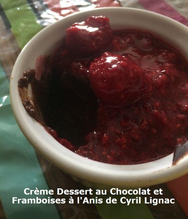 Crème Dessert au Chocolat et Framboises à l'Anis de Cyril Lignac