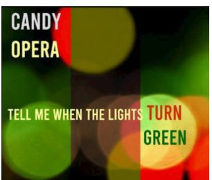 💿 Candy Opera •Tell Me When The Lights Turn Green