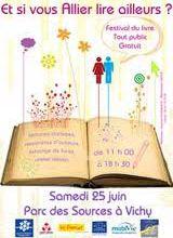 """Festival du livre """" Et si vous Allier lire ailleurs"""" samedi 25 juin à Vichy (03)"""