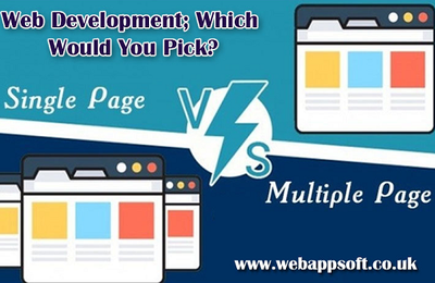 Single-Page V/S Multi-Page Web Development; Which Would You Pick?