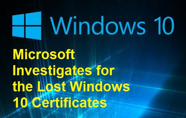 Microsoft Investigates for the Lost Windows 10 Certificates