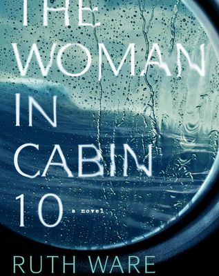 The Woman in Cabin 10  by Ruth Ware