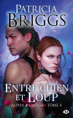 Alpha & Oméga, tome 4: Entre chien et loup - Patricia Briggs