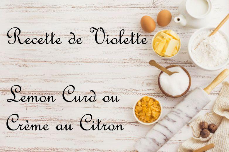 Recette de Violette-Moelleux au Lemon Curd